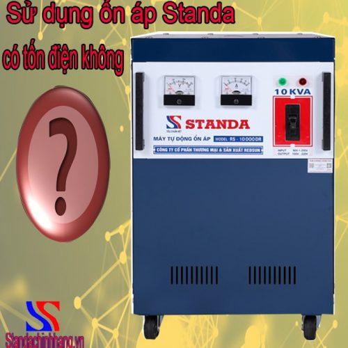Ổn áp Standa 10KVA có tốn điện?