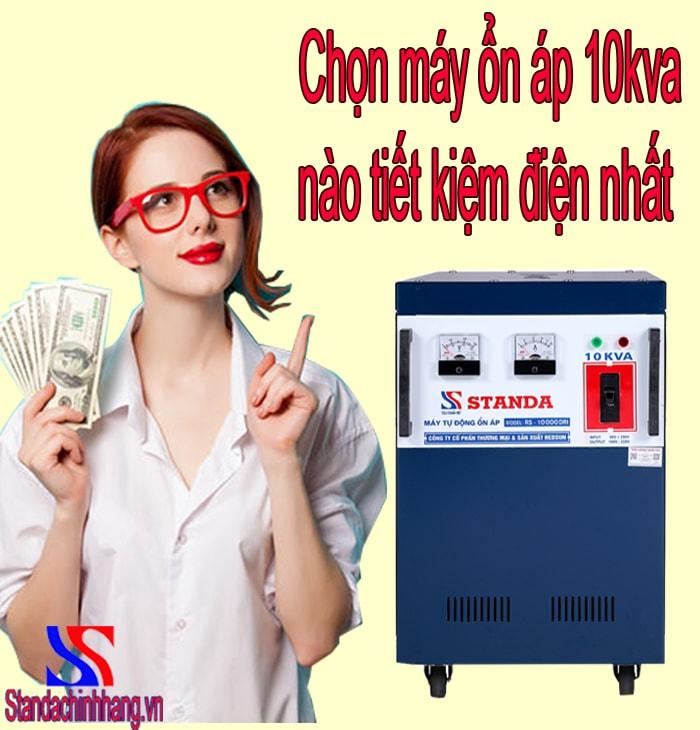 chọn mua máy ổn áp Standa 10kva nào tiết kiệm điện nhất