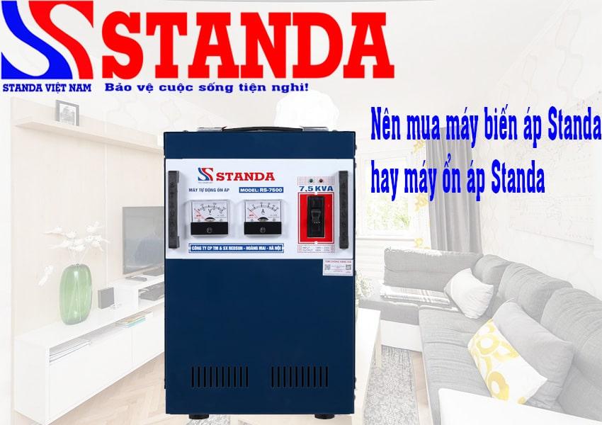 Nên mua máy biến áp Standa hay máy ổn áp Standa?